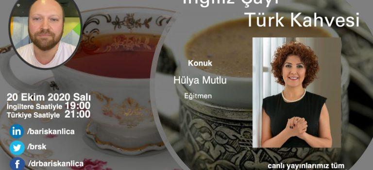İngiliz Çayı Türk Kahvesi - Hülya Mutlu